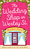 The Wedding Shop on Wexley Street: A laugh out loud romance to curl up with in 2018