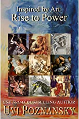 Inspired by Art: Rise to Power (The David Chronicles Book 6) Kindle Edition