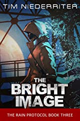 The Bright Image (The Rain Protocol Book 3) Kindle Edition