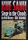 Khe Sanh: Siege in the Clouds - An Oral History