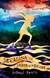 Serafina y el secreto de su destino (Serafina 3) (Jóvenes lectores)