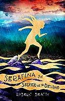 Serafina Y El Secreto De Su Destino (Serafina