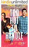 Too Hot to Handle: A Falling for the Ex's Brother MPreg (Salacious Summer Singe Book 1)