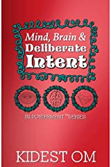 Mind, Brain, and Deliberate Intent (IN-Powerment™ Series) Kindle Edition
