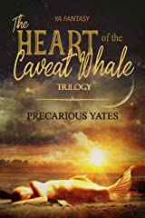 The Heart of the Caveat Whale Trilogy: All Three Books in One Kindle Edition