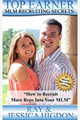 Top Earner Recruiting Secrets - How to Recruit More Reps Into Your MLM: Network Marketing Recruiting Mastery (Top Earner Series Book 1) Kindle Edition