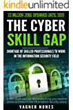 The Cyber Skill Gap: How To Become A Highly Paid And  Sought After Information Security Specialist! (English Edition)