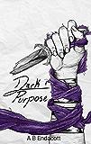 Dark Purpose (Legends of the Godskissed Continent Book 5)