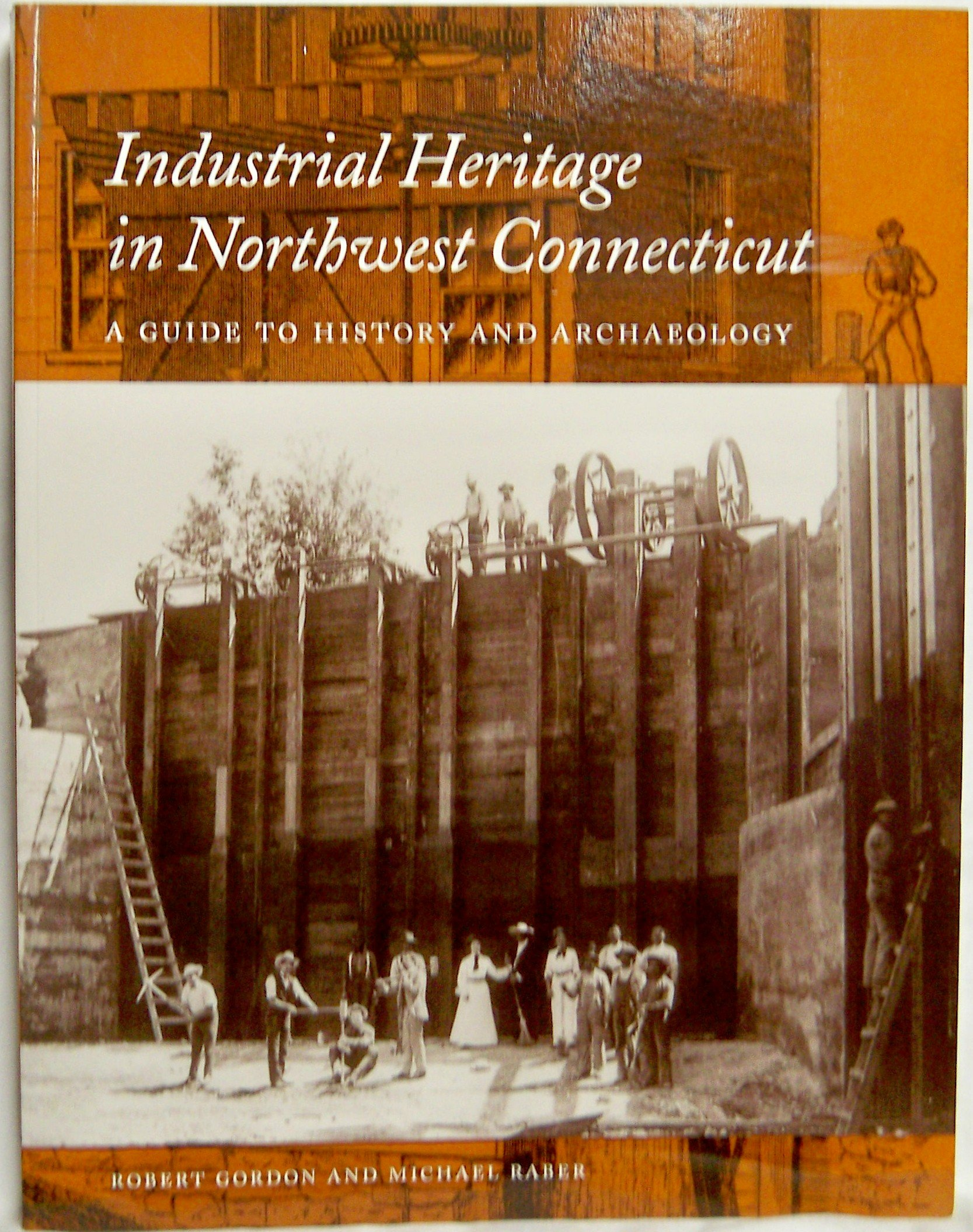Download Industrial Heritage in Northwest Connecticut: A Guide to History and Archaeology (Memoirs, Volume 25) PDF