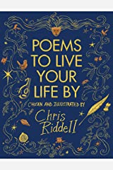 Poems to Live Your Life By: Chosen and Illustrated by Kindle Edition