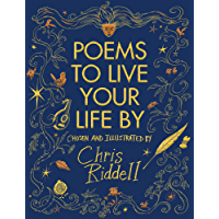 Poems to Live Your Life By: Chosen and Illustrated by