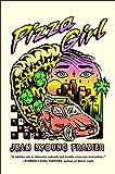 Pizza Girl: A Novel