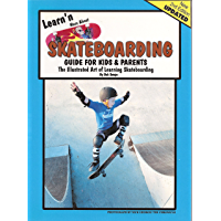 Learn'n More About Skateboarding- Guide for Kids and Parents (Learn'n More About Series 2 Book 1)