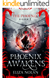 Phoenix Awakens (The Phoenix Book 1)