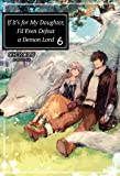 If It's for My Daughter, I'd Even Defeat a Demon Lord: Volume 6 (If It's for My Daughter, I'd Even Defeat a Demon Lord (light novel))