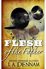 Flesh of the Father (Flesh Series Book 2) Kindle Edition