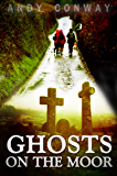 Ghosts on the Moor (a short story)