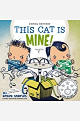 THIS CAT IS MINE!: A magical children's book about sharing and teamwork. (MY CRAZY STORIES SERIES 5) Kindle Edition
