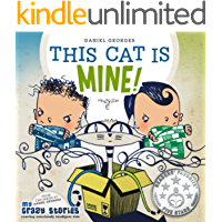 This Cat Is Mine! (MY CRAZY STORIES SERIES Book 5)