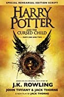 Harry Potter and the Cursed Child. Parts 1 & 2 (Special Rehearsal Edition Script): The Official Script Book of the Original West End Production