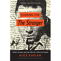 Looking for The Stranger: Albert Camus and the Life of a Literary Classic