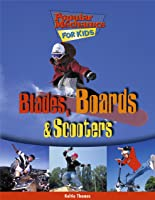 Blades Boards And Scooters (Popular Mechanics For