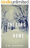 The Long Road Home (The Last Days)