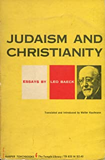 judaism and christianity essays leo baeck com books judaism and christianity essays by leo baeck