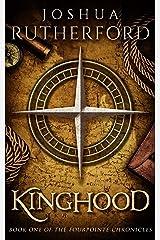 Kinghood (The Fourpointe Chronicles Book 1) Kindle Edition