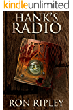 Hank's Radio: Supernatural Horror with Scary Ghosts & Haunted Houses (Haunted Collection Series Book 4)