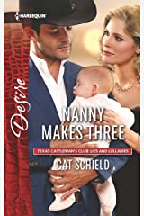 Nanny Makes Three: A Single Dad Romance (Texas Cattleman's Club: Lies and Lullabies Book 2420) Kindle Edition