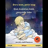 Dors bien, petit loup – Que duermas bien, pequeño lobo (français – espagnol). Livre bilingue pour enfants à partir de 2-4 ans, avec livre audio MP3 à télécharger ... illustrés en deux langues) (French Edition)