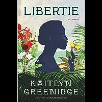 Libertie: A Novel