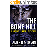 The Bone Hill: An utterly absorbing crime thriller full of stunning twists (The Detective Deans Mystery Book 3)