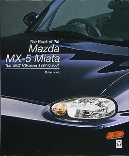 The Book of the Mazda MX-5 Miata: The Mk2 NB-