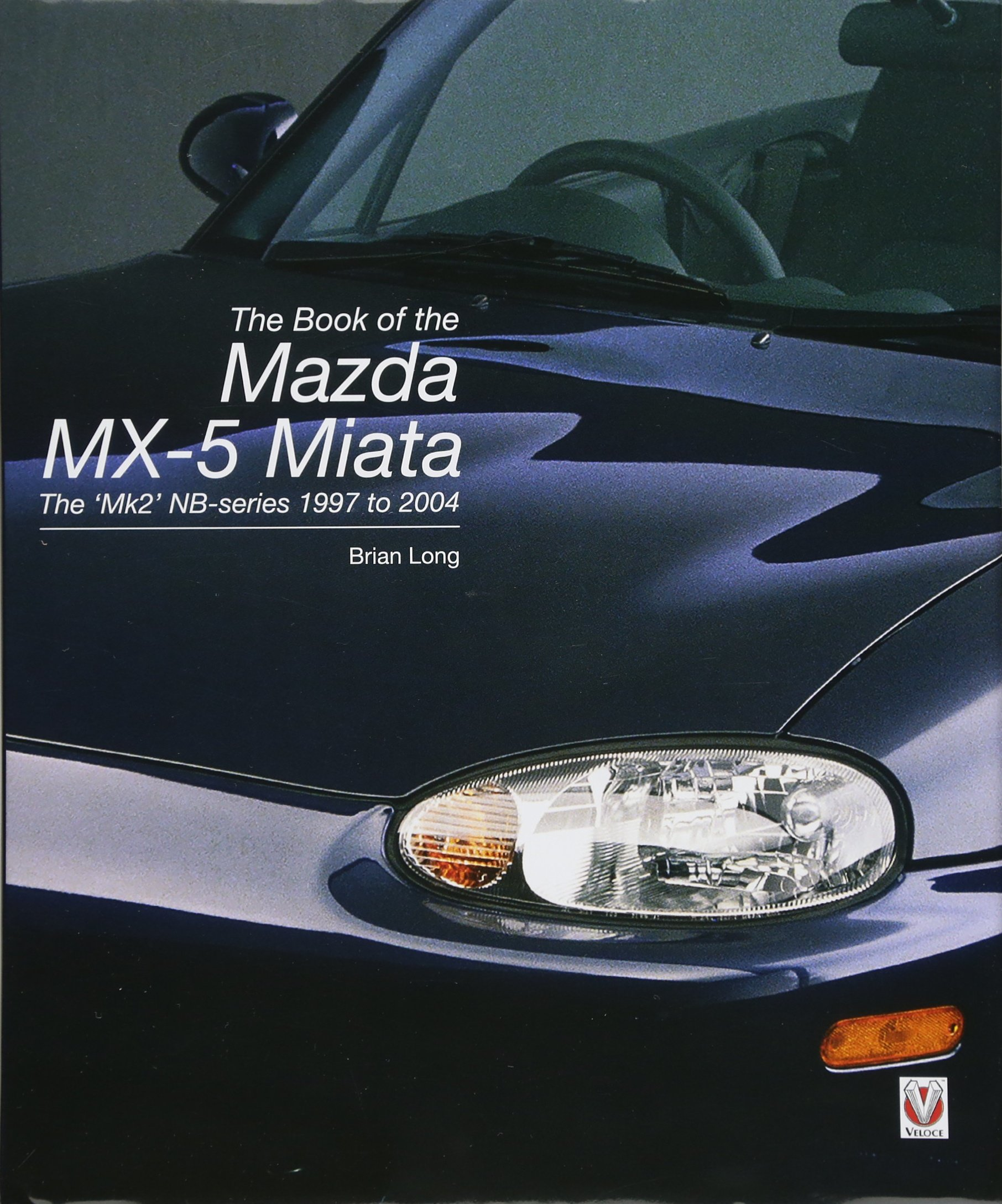 The Book Of The Mazda Mx 5 Miata The Mk2 Nb Series 1997 To 2004