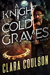 A Knight of Cold Graves (The Revenant Reign Book 1) Kindle Edition