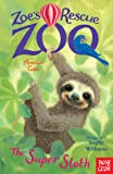 Zoe's Rescue Zoo: The Super Sloth