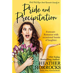 Pride and Precipitation (Chick Flick Clique Sweet Romantic Comedy #1)