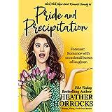 Pride and Precipitation (Chick Flick Clique Sweet Romantic Comedy #1)