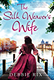 The Silk Weaver's Wife: An utterly captivating and gripping story of passion, mystery and secrets