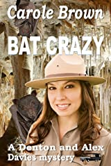 Bat Crazy (A Denton and Alex Davies mystery Book 2) Kindle Edition