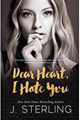 Dear Heart, I Hate You: A Stand Alone Contemporary Romance Kindle Edition