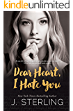 Dear Heart, I Hate You: A Stand Alone Contemporary Romance (English Edition)