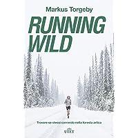 Running wild. Trovare se stessi correndo nella foresta artica. Con ebook