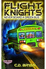 Never Board A Green Bus (Flight Knights, Book 3) Kindle Edition