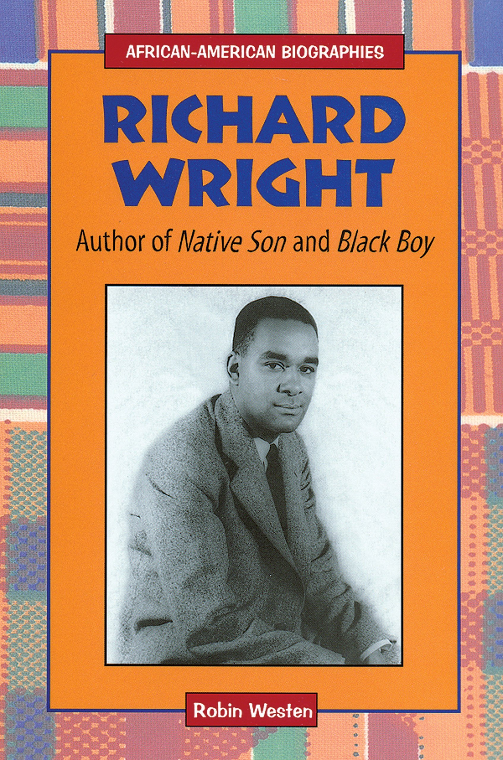 Amazon richard wright author of native son and black boy amazon richard wright author of native son and black boy african american biographies 9780766017696 robin westen books fandeluxe Choice Image
