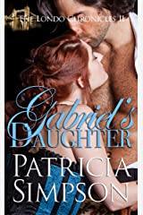Gabriel's Daughter (Londo Chronicles Book 2) Kindle Edition