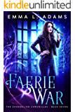 Faerie War (The Changeling Chronicles Book 7)