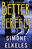 Better Than Perfect: A Wild Cards Novel